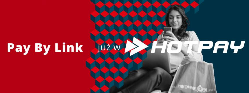 HotPay.pl wdraża ekspresowe przelewy Pay By Link!